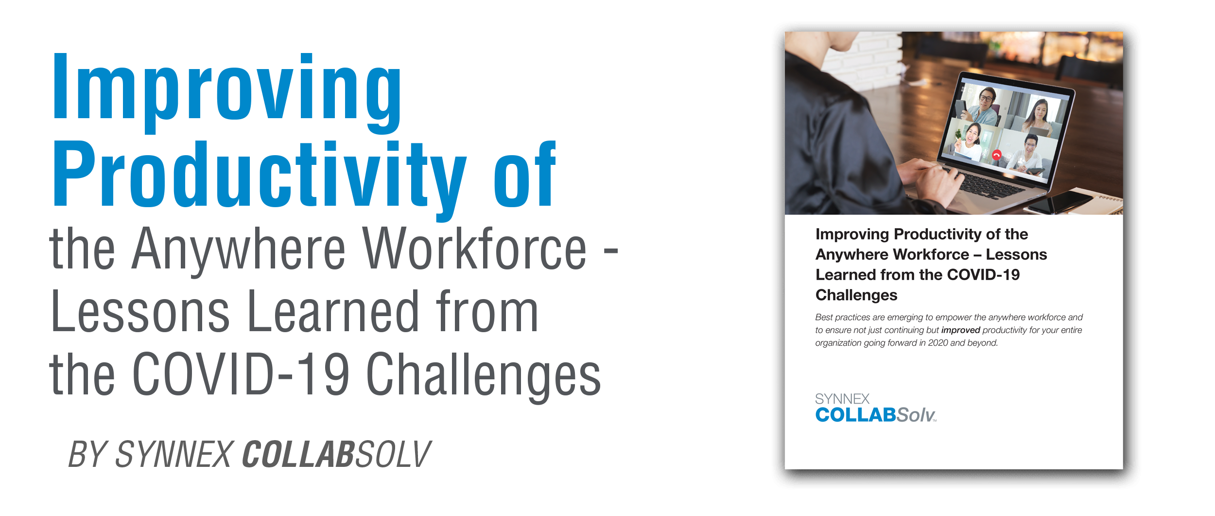 Improving Productivity of the Anywhere Workforce - Lessons Learned from the COVID-19 Challenges