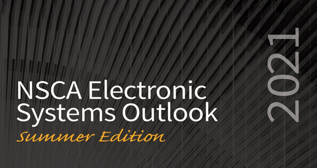 NSCA Electronic Systems Outlook Report Summer 2021 Edition